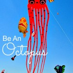 Be an Octopus