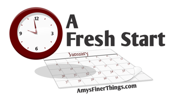 A Fresh Start ~  from AmysFinerThings.com
