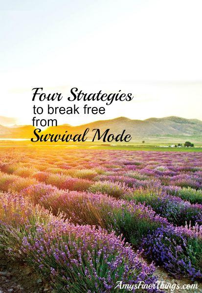 Break Free From Survival Mode